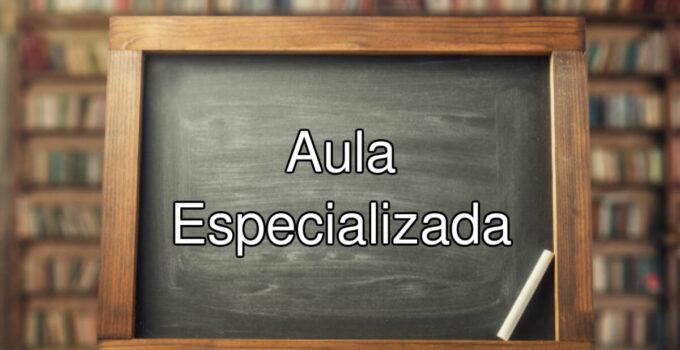 ¿Qué son aulas las especializadas o aulas de rotación?