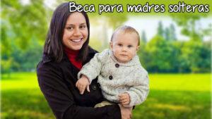 ¿Cómo inscribirse a la Beca de Apoyo a Madres Solteras 2020?