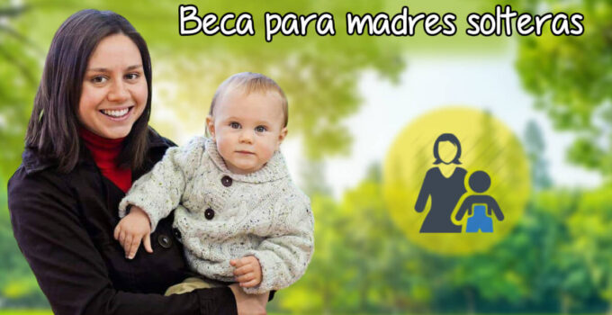Becas para madres solteras que se encuentran estudiando