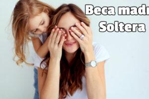 Conoce las becas para madres solteras