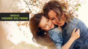 Apoyo a Madres Solteras