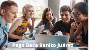 Pago de a Beca Benito Juárez