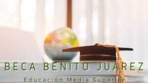 Beca Benito Juárez para la educación media o superior