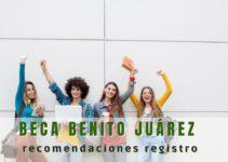 Recomendaciones para registro beca Benito Juárez