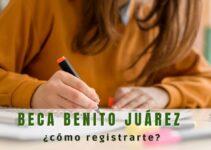 Becas para el Bienestar Benito Juárez ¿Cómo debes registrarte?