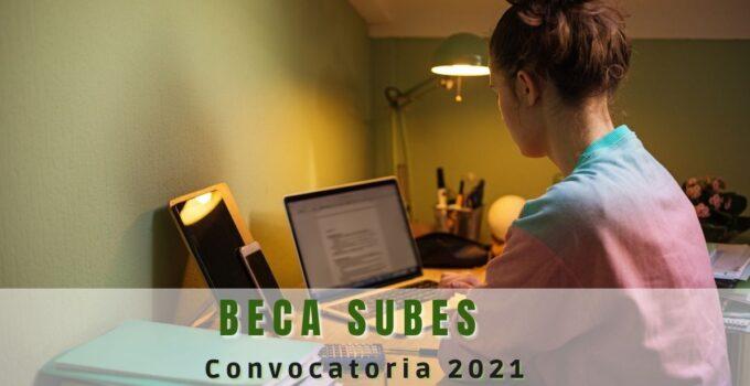 Beca SUBES 2021 convocatoria