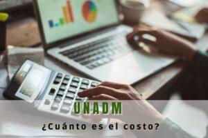 ¿Cuál es el costo de la UnADM?