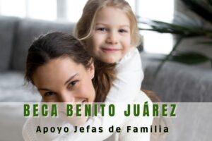 Apoyo jefas de familia Benito Juárez