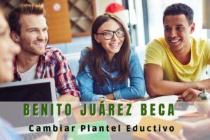 Becas para el bienestar Benito Juárez: Trámite para alumnos que cambiaron de plantel educativo.