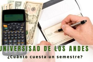 ¿Cuánto cuesta un semestre en la Universidad de los Andes?