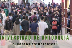 ¿Cuántos estudiantes tiene la Universidad de Antioquia?