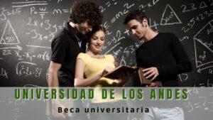 acceder a una Beca en la Universidad de los Andes