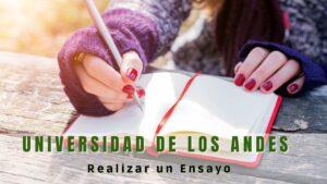 ¿Cómo hacer un ensayo en la Universidad de los Andes?