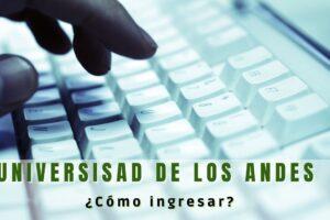 Ingresar a la Universidad de los Andes