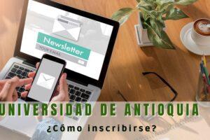 Cómo inscribirse a la Universidad de Antioquia