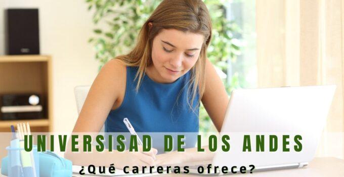 ¿Qué Carreras ofrece la Universidad de los Andes?
