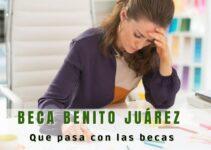 Qué pasó con las becas Benito Juárez