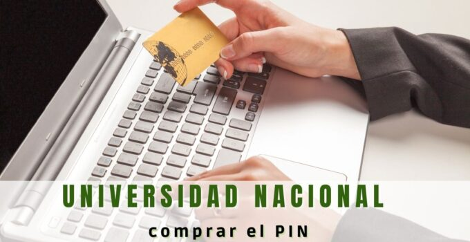 Comprar el PIN de la Universidad Nacional