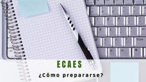 ¿Cómo prepararse para el ECAES?