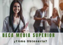 Pasos para obtener Beca Media Superior